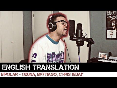Bipolar by Chris Jeday, Ozuna & Brytiago (English Translation)