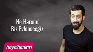 Ne Haramı Biz Evleneceğiz - Hiss-i Kablel Vuku - Mehmet Yıldız