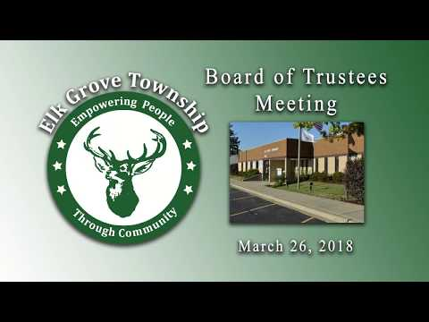 March 26, 2018 Board of Trustees Meeting - Elk Grove Township