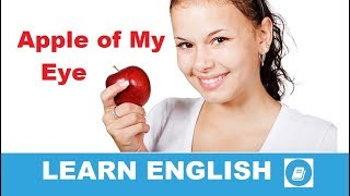 Apple of My Eye - English Idiom