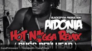 Aidonia - Hot Nigga Freestyle (Buss Dem Head) - October 2014 @GazaPriiinceEnt