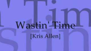 Watch Kris Allen Wastin Time video