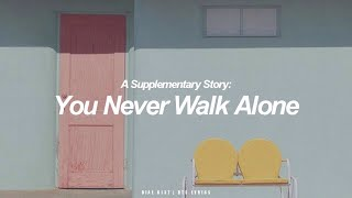 A Supplementary Story: You Never Walk Alone Lyrics