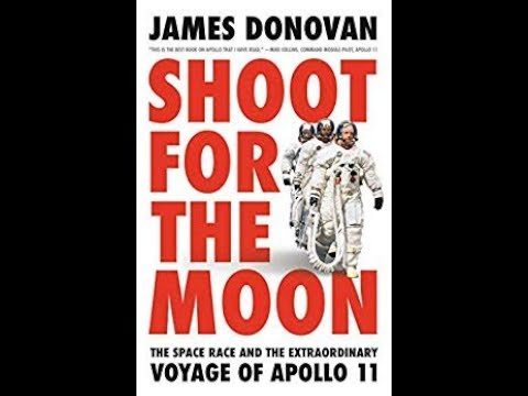 Shoot for the Moon: The Space Race and the Extraordinary Voyage of Apollo 11 by James Donovan