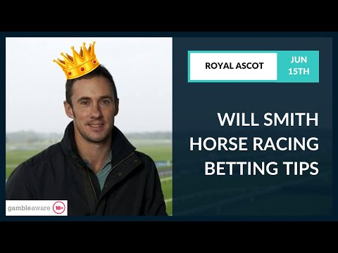 Will Smith Betting Tips - Royal Ascot - Tuesday 15th June
