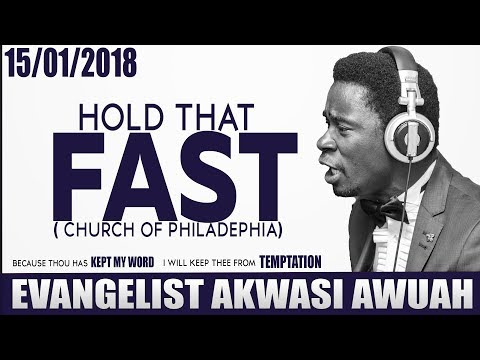 HOLD THAT FAST VIDEO BY EVANGELIST AKWASI AWUAH 2018