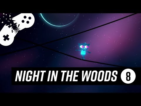 Night in the Woods: The Stars Are Projectors   Episode 8   As I Play Dying