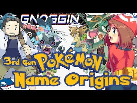 Pokemon Name Origins: 3rd Gen  |  Gnoggin
