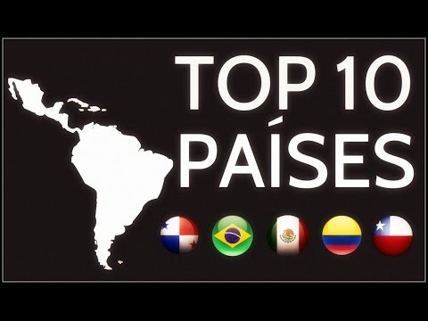 ★ TOP 10 PAÍSES DE LATINOAMERICA 2017 ★