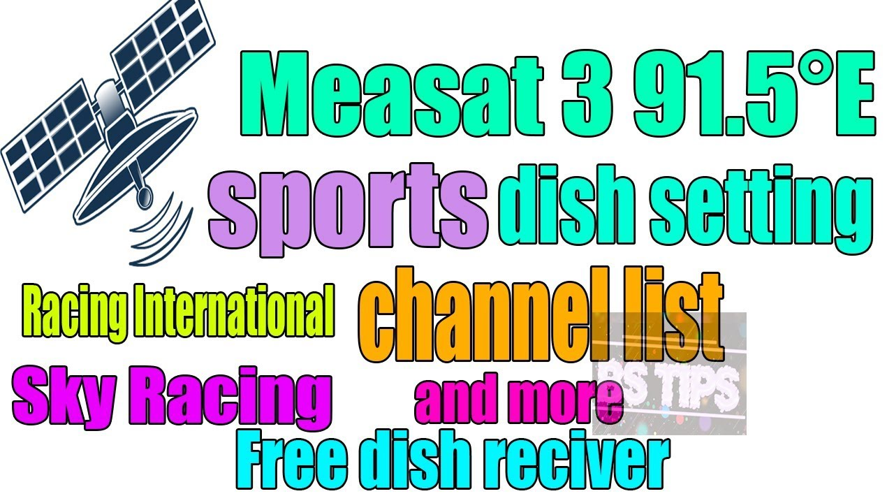 Measat 3 91 5 E dish setting and channel list - Full Movies , Live