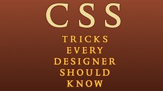 5 CSS Tricks Every Designer Should Know
