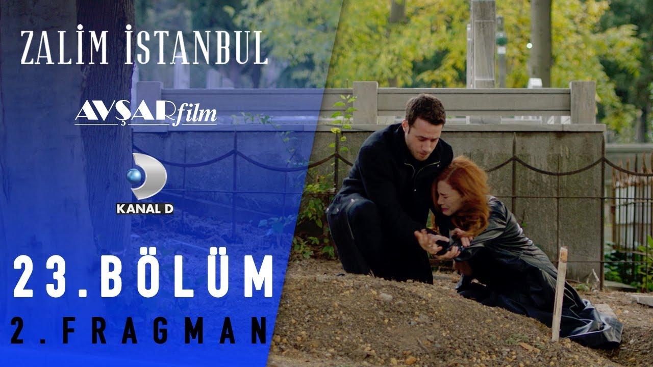 Zalim İstanbul Dizisi 23. Bölüm 2. Fragman