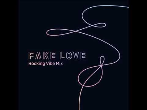 BTS (방탄소년단) - FAKE LOVE (ROCKING VIBE MIX)