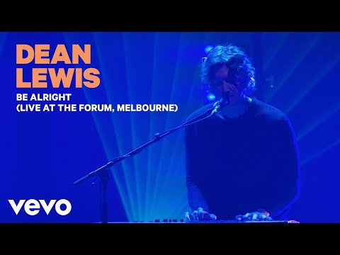 Dean Lewis - Be Alright (Live At The Forum, Melbourne)