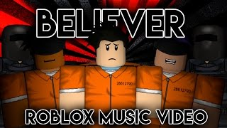 Believer| Roblox Music video| Imagine Dragons| PrisonBreak