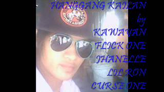 Repeat youtube video HANGGANG KAILAN - KAWAYAN, FLICK ONE, JHANELLE, LIL RON & CURSE ONE