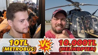 10 TL VS. 10.000 TL (Metrobüs VS. Helikopter)