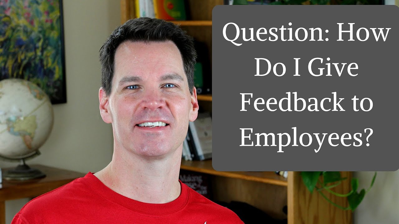 how to give feedback to employees
