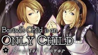 English Ver. 「Barisol's Child is an Only Child // バリーゾールの子供は一人っ子」英語で歌ってみた ✿ham