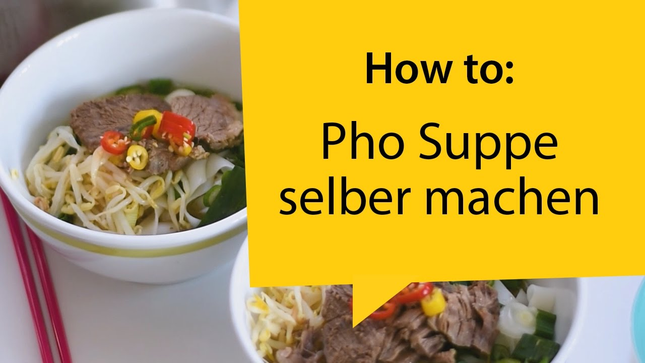 Pho Suppe Kalorien How To: Vietnamesische Pho Suppe Selber Kochen - Youtube