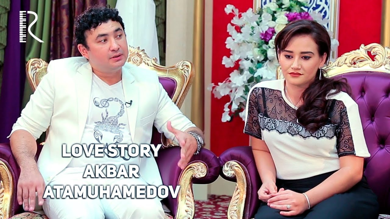 Love story - Akbar Atamuhamedov (Muhabbat qissalari)