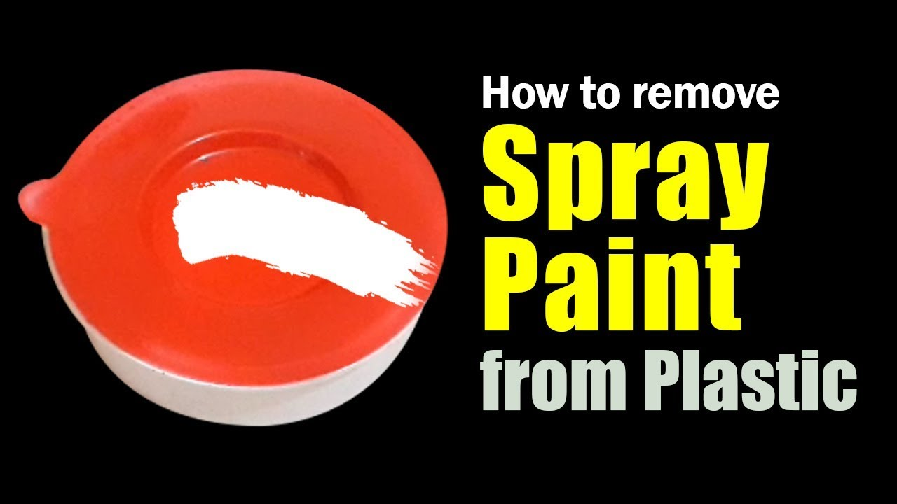 How To Remove Spray Paint From Plastic >> How To Remove Spray Paint From Plastic