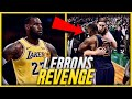 ANGRY LEBRON WAITED YEARS FOR REVENGE.. last night he finally got it!