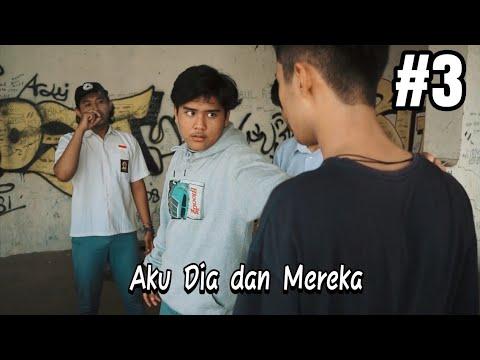 Aku Dia Dan Mereka (short Movie) #Part3