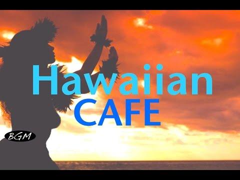 Hawaiian Guitar Music For Relax,Study,Work  Background Hawaiian Cafe Music