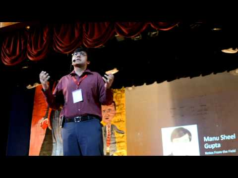 Notes from the field | Manusheel Gupta | TEDxJUIT