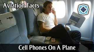 Is It Dangerous to Use A Cell Phone On A Plane? - Aviation Facts