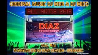 DJ Datta - Nyanyian Rindu Buat Kekasih - BREAKMIX DJ MDR DIAZ PROGRESSIVE Voc Ria