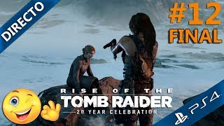 Rise Of The Tomb Raider 20 aniversario #12 FINAL gameplay español ps4