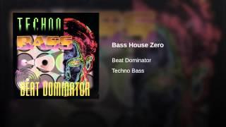 Bass House Zero