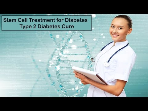 Stem Cell Treatment for Diabetes - Type 2 Diabetes Cure