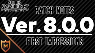 First Impressions of 8.0 Patch Notes - Super Smash Bros. Ultimate