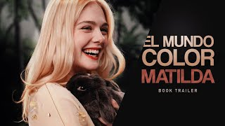 El mundo color Matilda » wattpad trailer