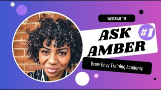 Microblading Artist Questions Answered: Ask Amber Series