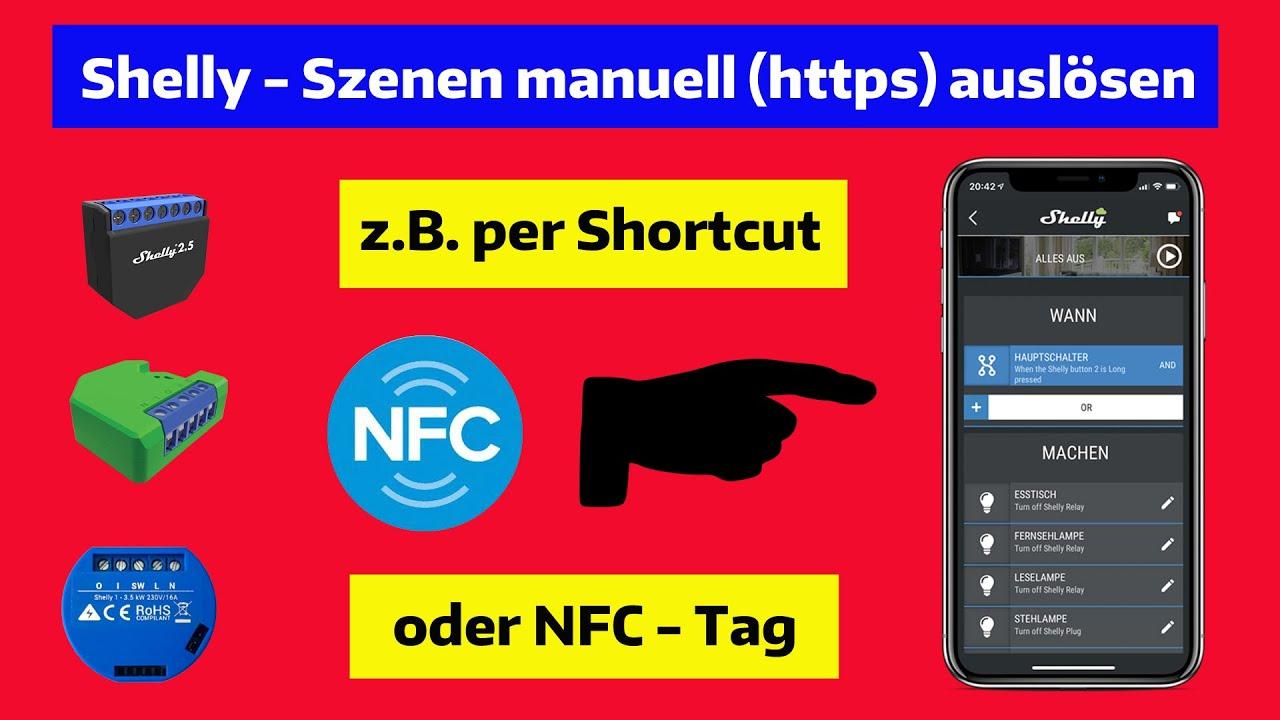 Shelly Szenen MANUELL starten. Per http, Kurzbefehl vom Handy, NFC-Tag usw. Einrichtung mit Beispiel