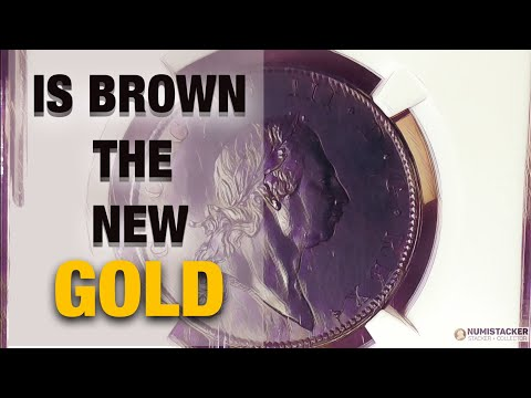 An alternative path for gold coin collectors or - Is BROWN the new GOLD?
