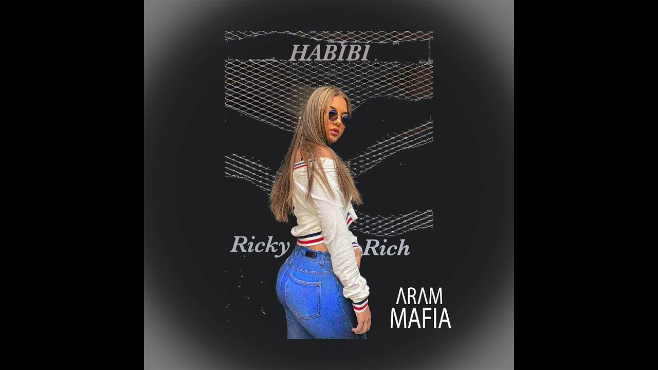 Ricky Rich & ARAM Mafia - Habibi - YouTube