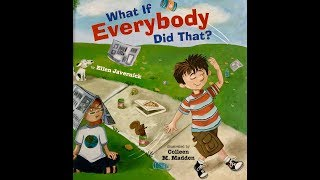 What If Everybody Did That? by Ellen Javernick & Illustrated by Colleen M. Madden