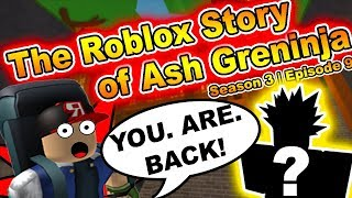 The ROBLOX Story of Ash-Greninja | S3 E9 | ~ ROBLOX Series