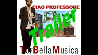 Trailer Ciao professore