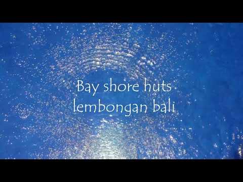 Bay Shore Huts , Lembongan Island , Bali