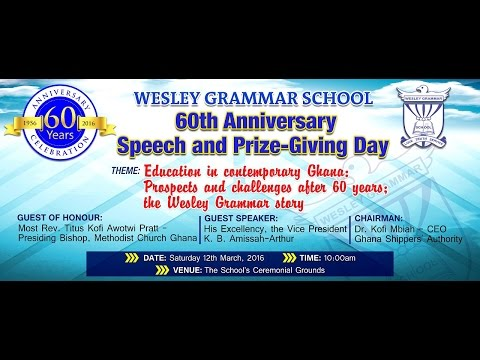 Wesley Grammar School  60th Anniversary Speech & Prize Day