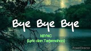 NSYNC - Bye Bye Bye, Terjemahan (English,, Indonesia)