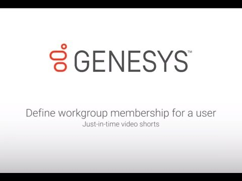 Genesys University: Define Workgroup Membership For a User in Interaction Administrator