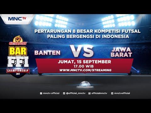 Banten VS Jawa Barat (FT: 0-3) - Extra Joss BAR FFI Champhionship 2017