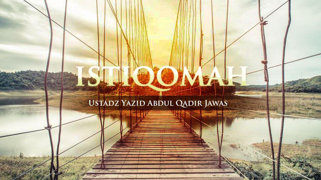 Istiqamah (Ustadz Yazid Abdul Qadir Jawas)